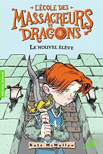 L'Ecole des Massacreurs de Dragons, Tome 1 : Le nouvel élève