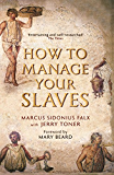 How to Manage Your Slaves by Marcus Sidonius Falx (The Marcus Sidonius Falx Trilogy)