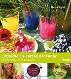 Entdecke die Farben der Natur: Das Werkstattbuch für Kinder