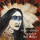 Songtexte von Bill Miller - Spirit Songs: The Best of Bill Miller