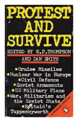 Protest and Survive: A Special (A Penguin special) by Ed. E.P. Thompson and Dan Smith (1980-10-30)