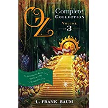 Oz, the Complete Collection: The Patchwork Girl of Oz, Tik-Tok of Oz, The Scarecrow of Oz, Vol. 3 (Oz Bind Up)