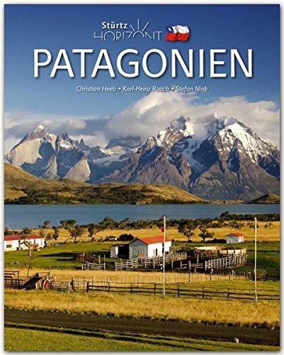 Horizont PATAGONIEN - 160 Seiten Bildband mit über 245 Bildern - STÜRTZ Verlag