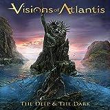 The Deep & The Dark - Visions of Atlantis