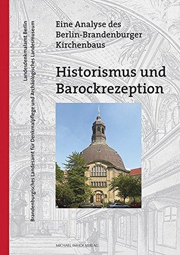 Historismus und Barockrezeption: Eine Analyse des Berlin-Brandenburger Kirchenbaus (Denkmalpflege in Berlin und Brandenburg)
