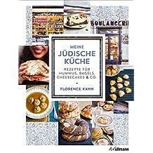 Meine jüdische Küche: Rezepte für Hummus, Bagels, Cheesecakes & Co. (German Edition)