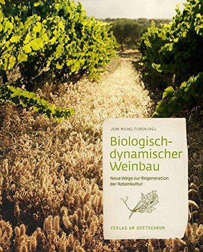 Biologisch-dynamischer Weinbau: Neue Wege zur Regeneration der Rebe