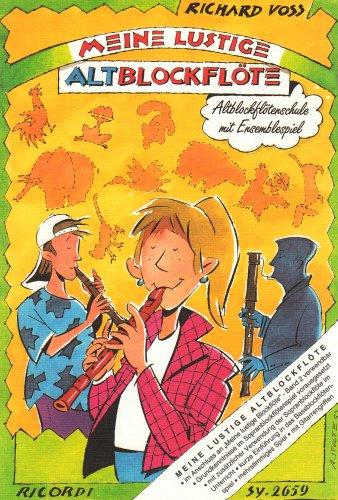 Meine lustige Altblockflöte: Altblockflötenschule mit Ensemblespiel