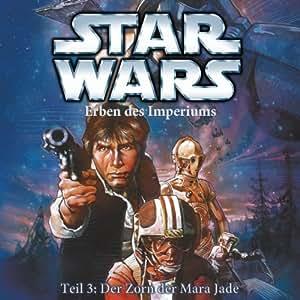 Star Wars - Erben Des Imperiums-Teil 3: Der Zorn der Mara Jade