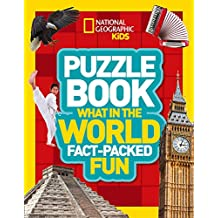 Puzzle Book What in the World: Brain-tickling quizzes, sudokus, crosswords and wordsearches (National Geographic Kids Puzzle Books)