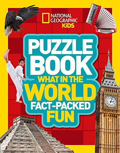 Puzzle Book What in the World: Brain-tickling quizzes, sudokus, crosswords and wordsearches (National Geographic Kids Puzzle Books) por National Geographic Kids