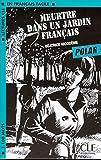 Meurtre Dans Un Jardin Francais: Meurtre Dans Unjardin Fran{Ais (Polar) (Lectures CLE En Francais Facile)