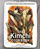 The Kimchi Cookbook: 60 Traditional and Modern Ways to Make and Eat Kimchi