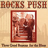 Three Good Reasons for the Blues