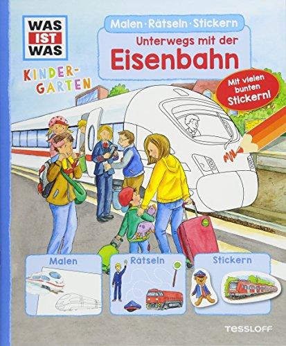 WAS IST WAS Kindergarten. Unterwegs mit der Eisenbahn: Malen, Rätseln, Stickern (Kindergarten-container)