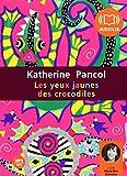 Yeux jaunes des crocodiles (Les ) : [enregistrement sonore] | Pancol, Katherine (1954-....). Auteur