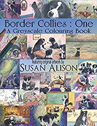 Border Collies : One : A dog lover's greyscale colouring book