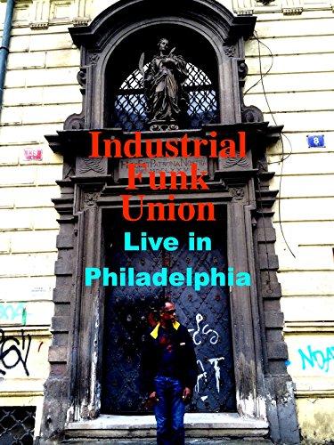 Industrial Funk Union Live in Philadelphia