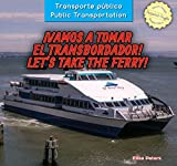 Vamos a tomar el transbordador! / Let's Take the Ferry! (Transporte público / Public Transportation)