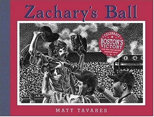Zachary's Ball Championship Edition (Tavares baseball books) by Matt Tavares (2005-03-31) (Zachary Baseball)