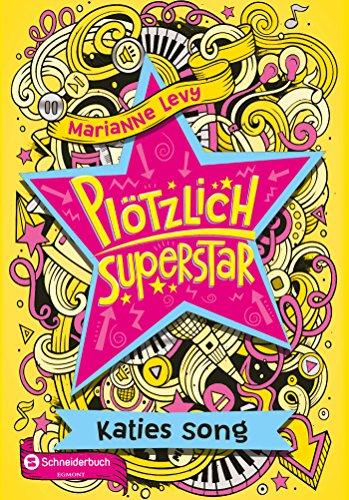 Erwachsenen-pop-star (Plötzlich Superstar, Band 01: Katies Song)