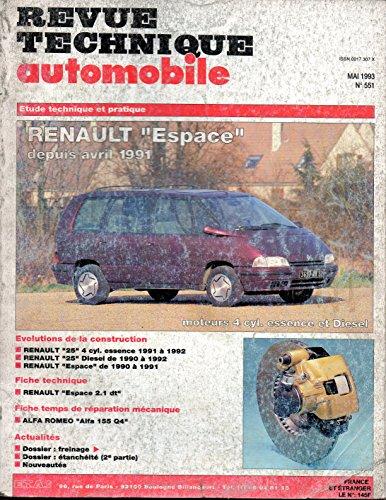 REVUE TECHNIQUE AUTOMOBILE N° 551 RENAULT ESPACE 2 ESSENCE 4 CYLINDRES 2.2i ET DIESEL 2.1 TD DEPUIS AVRIL 1991 par E.T.A.I.
