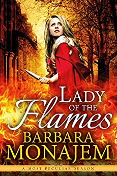 Lady of the Flames (A Most Peculiar Season Book 3) by [Monajem, Barbara]