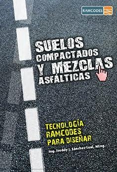 Tecnología RAMCODES para diseñar suelos compactados y mezclas asfálticas: Artículos seleccionados (Spanish Edition) par [Sánchez-Leal, Freddy J.]
