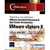 Vmware vsphere 6 : Préparation à la certification vmware certified professional 6 (Certifications)