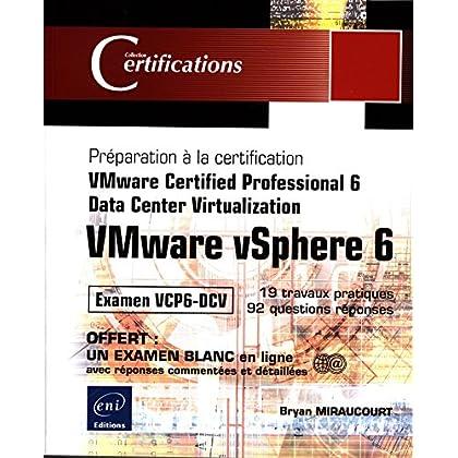 VMware vSphere 6 - Préparation à la certification VMware Certified Professional 6 - Data Center Virtualization - Examen VCP6-DCV