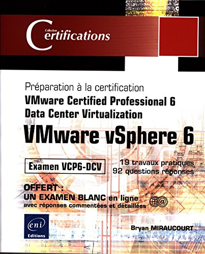 VMware vSphere 6 - Préparation à la certification VMware Certified Professional 6 - Data Center Virtualization - Examen VCP6-DCV par Bryan MIRAUCOURT