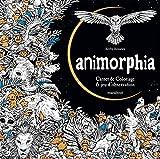 Animorphia ; carnet de coloriage & d??couverte fantastique (French Edition) by Rosanes Kerby (2016-04-06)...