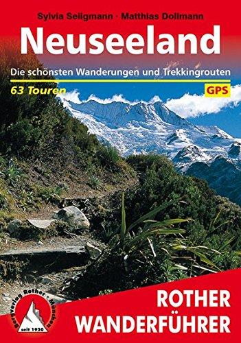 Neuseeland: Die schönsten Wanderungen und Trekkingrouten. 63 Touren. Mit GPS-Daten (Rother Wanderführer)