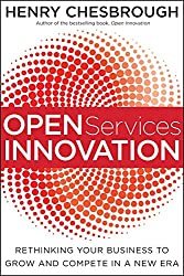 [(Open Services Innovation : Rethinking Your Business to Grow and Compete in a New Era)] [By (author) Henry Chesbrough] published on (February, 2011)