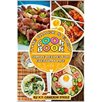 The Quick  amp  Easy Cookbook  Simple Recipes for Everyday Life