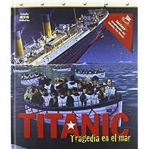 Titanic: Desastre en el mar (Enciclopedia visual)