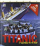 Titanic: Desastre en el mar (Enciclopedia visual)
