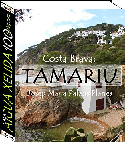 Costa Brava: Tamariu [Cala Aigua Xelida] (100 imágenes)