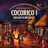 Cocorico ! : balade d'un griot / texte de Marie-Emmanuelle Remires et Zina Tamiatto   Remires, Marie-Emmanuelle. Auteur