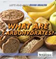 What Are Carbohydrates? (Let's Find Out! Good Health) from Rosen Education Service