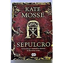 Kate Mosse: SEPULCRO (Madrid, 2009)