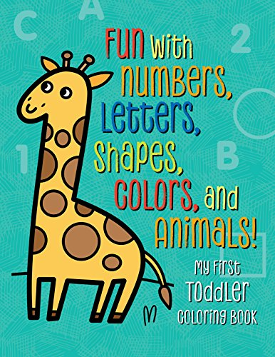 Pdf Download My First Toddler Coloring Book Fun With Numbers Letters Shapes Colors And Animals Online Free Fgnhtry45734tergdrf44