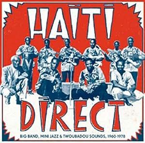 Haiti Direct - Big Band, Mini Jazz & Twoubadou Sounds, 196