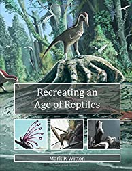 Recreating an Age of Reptiles by Mark Witton (2016-06-27)