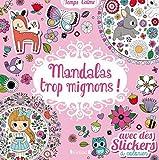 Mandalas trop mignons ! : Avec des stickers à colorier