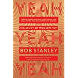 Yeah Yeah Yeah: The Story of Modern Pop (English Edition)