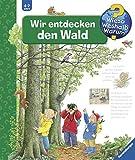 Wir entdecken den Wald (Wieso? Weshalb? Warum?, Band 46) - Angela Weinhold