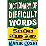 Dictionary of Difficult Words: 5000 English Words (English Word Power Book 20) (English Edition)