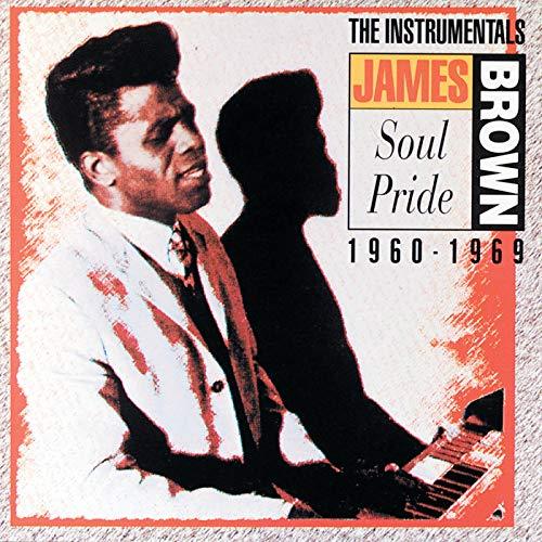 Soul Pride: The Instrumentals 1960-1969 (James Instrumentals Brown)