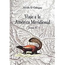 Viaje a la América Meridional. Tomo II (Travaux de l'IFÉA)